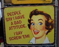 Bad Attitude Vintage Sign
